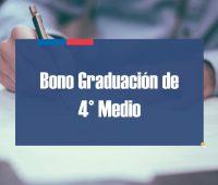 Pago Bono Graduación de Cuarto Medio