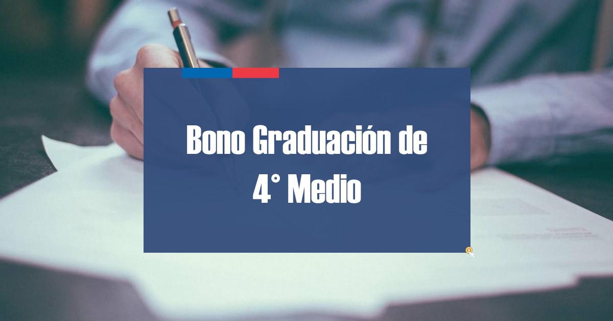 Bono Graduación de Cuarto Medio