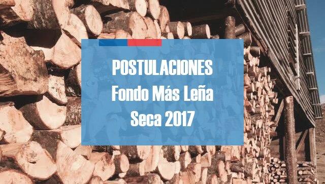 Postulaciones Fondo Más Leña Seca 2017