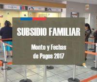 Subsidio Familiar 2017: Monto y Fechas de Pagos