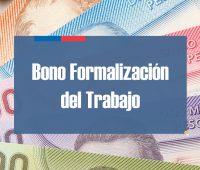 ¿Cómo obtener el Bono por Formalización del Trabajo?