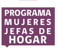 Postulaciones abiertas Programa Mujeres Jefas de Hogar 2017