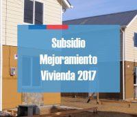 Inician postulaciones Subsidio de Mejoramiento de la Vivienda 2017