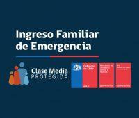 Hasta el 09 de Julio hay plazo para postular al nuevo Ingreso Familiar de Emergencia