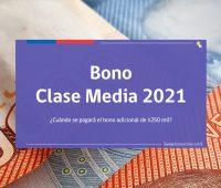 Bono Clase Media 2021: ¿Cuándo se pagará el bono adicional de $250 mil?